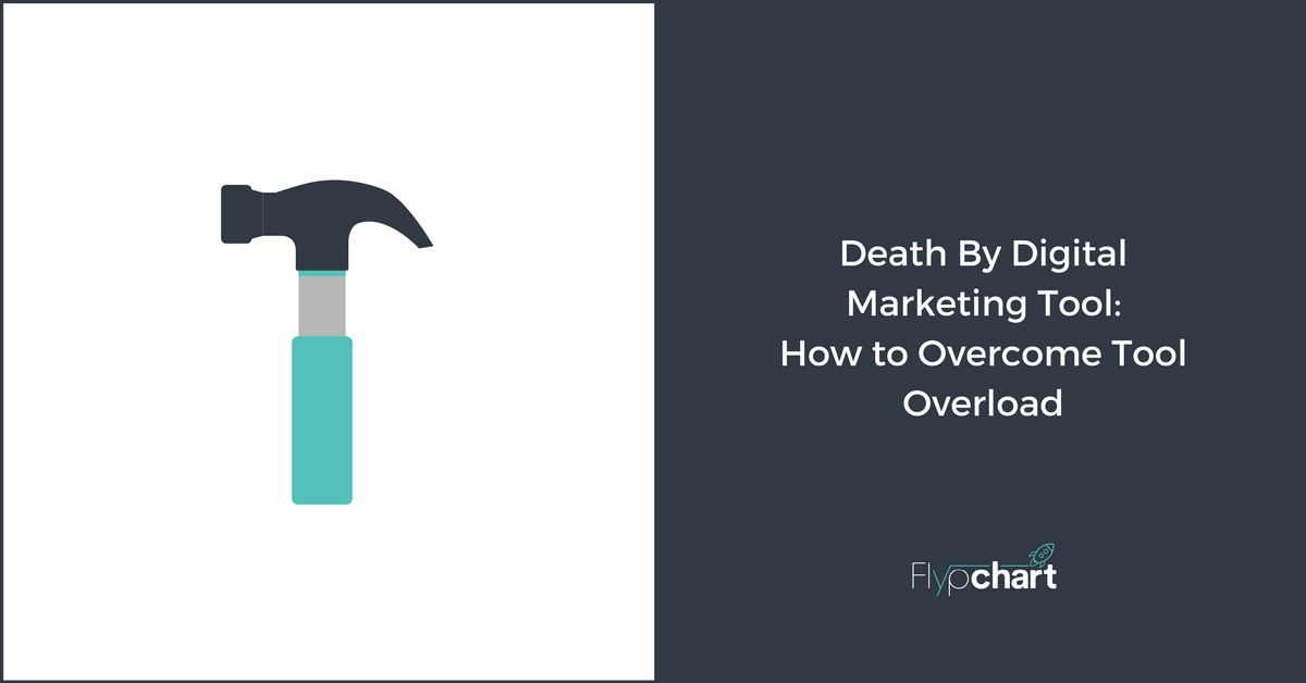 Death By Digital Marketing Tool- How to Overcome Tool Overload