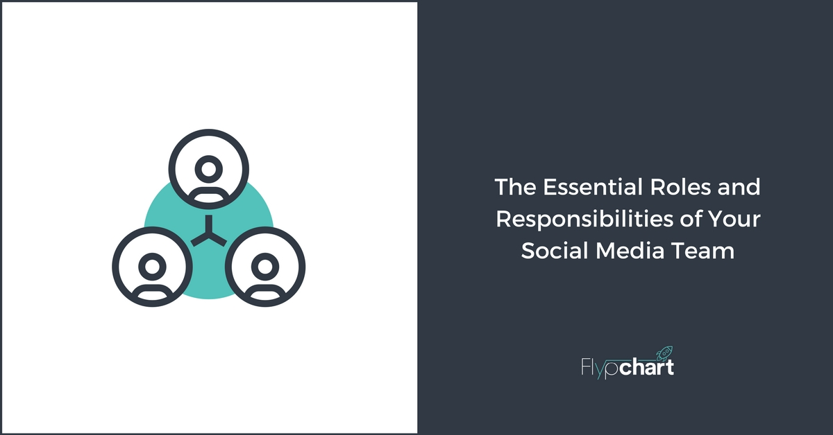 The Essential Roles and Responsibilities of Your Social Media Team