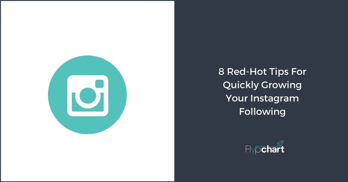 8 Red-Hot Tips For Quickly Growing Your Instagram Following