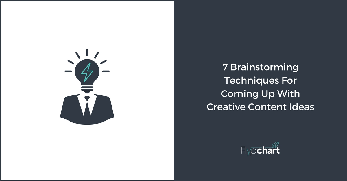 7 Brainstorming Techniques For Coming Up With Creative Content Ideas