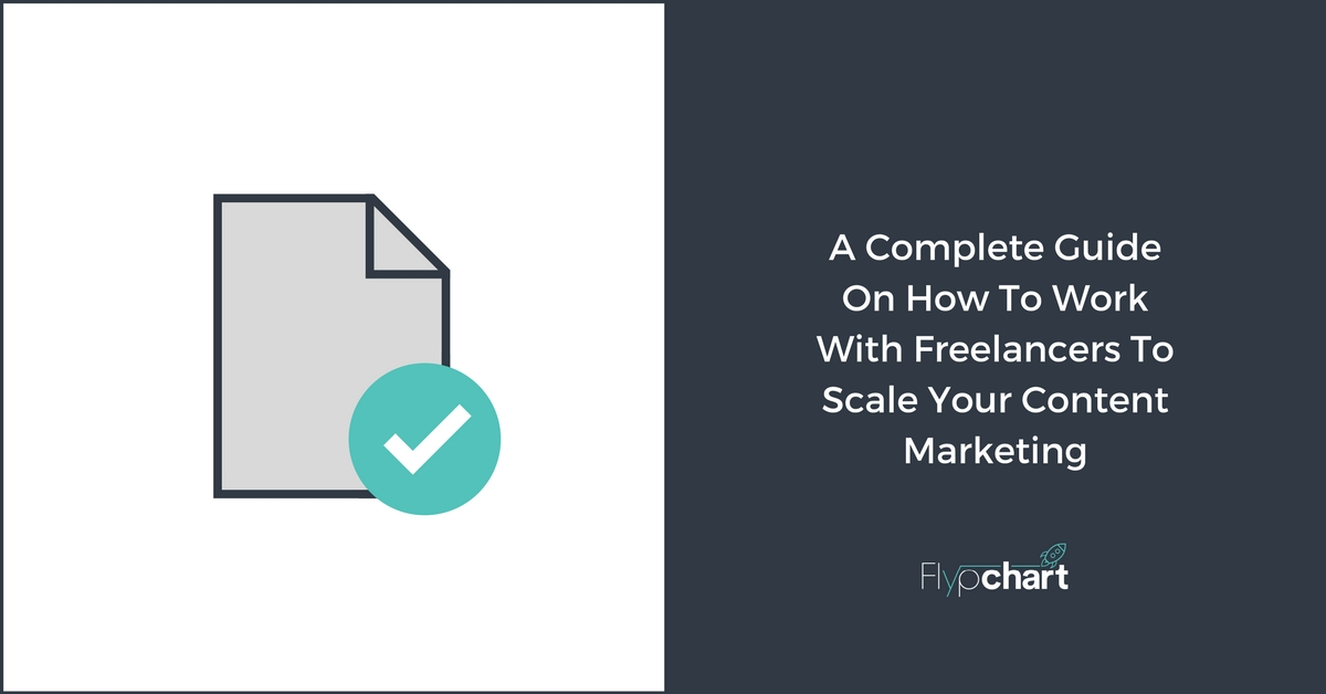 A Complete Guide On How To Work With Freelancers To Scale Your Content Marketing