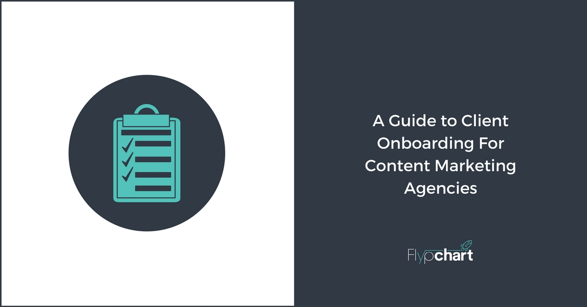 A Guide To Client Onboarding For Content Marketing Agencies