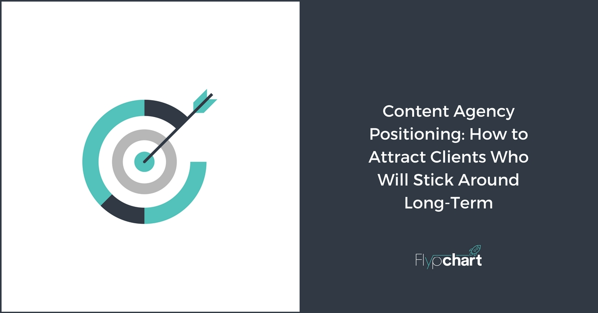 Agency Positioning Strategy: Attract Clients Who Will Stick Around