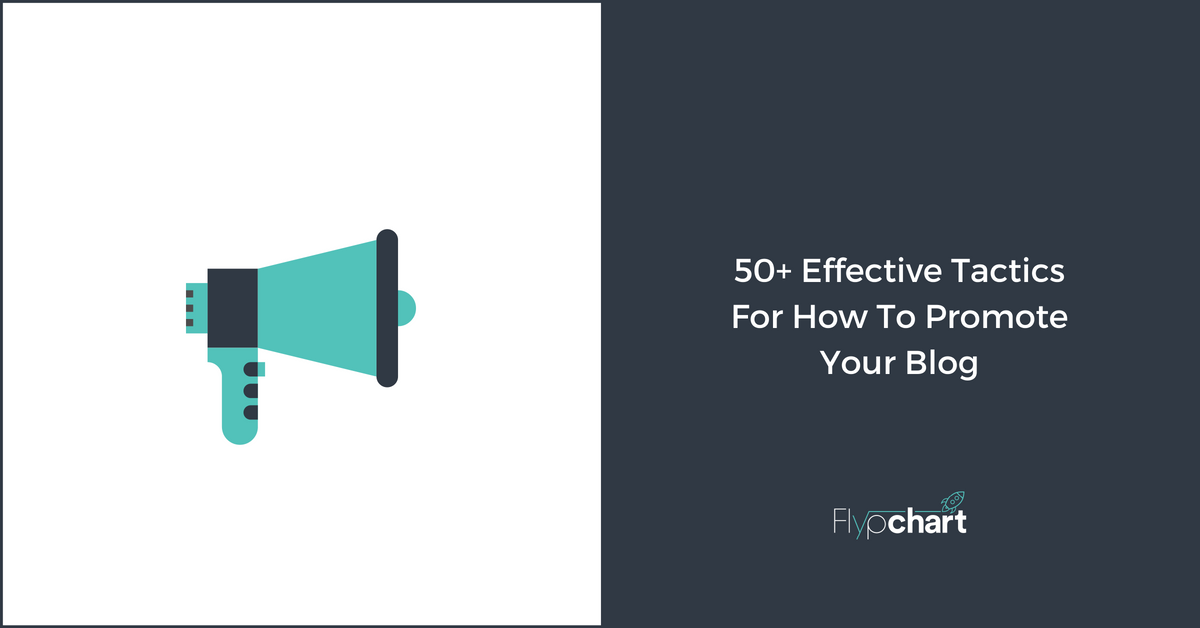 50 Effective Tactics For How To Promote Your Blog